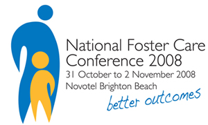 Better Outcomes National Foster Care Conference Novotel Brighton Beach, Brighton Le-Sands Sydney 31 October to 2 November 2008